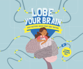 Lobe Your Brain: What Matters about Your Grey Matter Cover Image