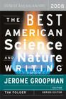 The Best American Science and Nature Writing 2008 (The Best American Series ®) Cover Image