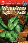 Monsters: Myth or Fact (Scholastic Discover More Reader, Level 2) Cover Image