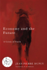 Economy and the Future: A Crisis of Faith (Studies in Violence, Mimesis & Culture) Cover Image