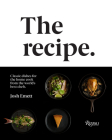 The Recipe: Classic dishes for the home cook from the world's best chefs Cover Image
