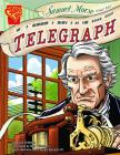 Samuel Morse and the Telegraph (Graphic Library: Inventions and Discovery) Cover Image