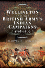 Wellington and the British Army's Indian Campaigns 1798 - 1805 Cover Image