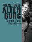 Franz Josef Altenburg: Clay and Form Cover Image