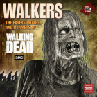 2021 Walkers -- The Eaters, Biters, and Roamers of Amc(r) the Walking Dead(r) 16-Month Wall Calendar Cover Image