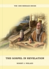 The Gospel in Revelation: (Whoso Read Let Him Understand, Revelation of Things to Come, the third angels message, country living importance) Cover Image