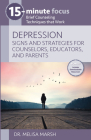 Depression: Signs and Strategies for Counselors, Educators, and Parents: Brief Counseling Techniques That Work Cover Image