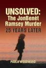 Unsolved: The JonBenét Ramsey Murder 25 Years Later Cover Image