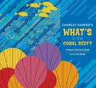 Charley Harper's What's in the Coral Reef?: A Nature Discovery Book Cover Image
