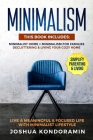 Minimalism: This Book includes: Minimalist home + Minimalism For Families. Decluttering & Living Your Cozy Home. Live a Meaningful Cover Image