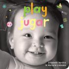 Play/Jugar: A board book about playtime/Un libro de cartón sobre actividades y diversions (Happy Healthy Baby®) Cover Image