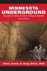 Minnesota Underground: A Guide to Caves & Karst, Mines & Tunnels (Second edition) Cover Image