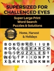 Supersized for Challenged Eyes: Large Print Word Search Puzzles for the Visually Impaired Cover Image