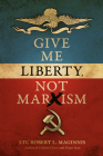 Give Me Liberty, Not Marxism Cover Image