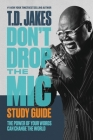 Don't Drop the Mic Study Guide: The Power of Your Words Can Change the World Cover Image