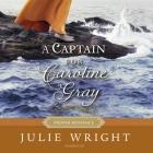 A Captain for Caroline Gray Lib/E Cover Image