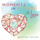 Moments in Motion with Love Cover Image