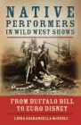 Native Performers in Wild West Shows: From Buffalo Bill to Euro Disney Cover Image