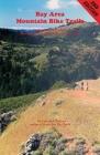 Bay Area Mountain Bike Trails: 45 Mountain Bike Rides Throughout the San Francisco Bay Area (Bay Area Bike Trails) Cover Image
