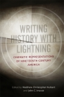 Writing History with Lightning: Cinematic Representations of Nineteenth-Century America Cover Image