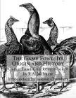 The Game Fowl: Its Origin and History: Game Fowl Chickens Book 9 Cover Image