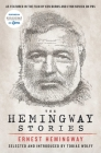 The Hemingway Stories: As featured in the film by Ken Burns and Lynn Novick on PBS Cover Image