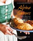 Alpine Flavours: Authentic Recipes from the Dolomites, the Heart of the Alps Cover Image