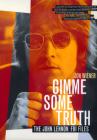 Gimme Some Truth: The John Lennon FBI Files Cover Image