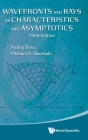 Wavefronts and Rays as Characteristics and Asymptotics (Third Edition) Cover Image