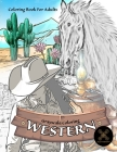 Grayscale coloring WESTERN coloring book for adults: wild west coloring book Cover Image