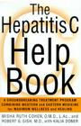 The Hepatitis C Help Book: A Groundbreaking Treatment Program Combining Western and Eastern Medicine for Maximum Wellness and He Cover Image