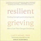 Resilient Grieving: Finding Strength and Embracing Life After a Loss That Changes Everything Cover Image