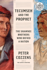 Tecumseh and the Prophet: The Shawnee Brothers Who Defied a Nation Cover Image