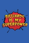 Billiards Is My Superpower: Funny Lined Notebook, Blank, 6 x 9, 110 pages. Gift to write about Billiards. SuperPower Design Cover Image