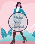 Fashion Design Sketchbook: Textile Crafts Hobbies Figure Drawing Portfolio Brand Cover Image
