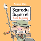Scaredy Squirrel Goes Camping Cover Image
