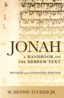 Jonah: A Handbook on the Hebrew Text (Revised and Expanded) (Baylor Handbook on the Hebrew Bible) Cover Image