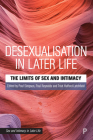 Desexualisation in Later Life: The Limits of Sex and Intimacy Cover Image