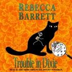 Trouble in Dixie Lib/E Cover Image