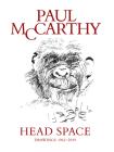 Paul McCarthy: Head Space, Drawings 1963-2019 Cover Image