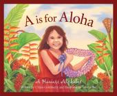 A is for Aloha: A Hawaii Alpha (Discover America State by State) Cover Image