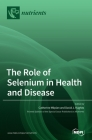 The Role of Selenium in Health and Disease Cover Image