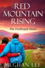 Red Mountain Rising: The Firebrand Heart Cover Image