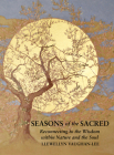 Seasons of the Sacred: Reconnecting to the Wisdom within Nature and the Soul Cover Image