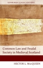 Common Law and Feudal Society in Medieval Scotland (Edinburgh Classic Editions) Cover Image