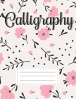 Calligraphy: Learn Hand Lettering Notepad Workbook Practice Paper Alphabet Lettering Artists Teaching Handwriting Art Paper For Beg Cover Image