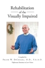 Rehabilitation of the Visually Impaired: Diplomate Emeritus in Low Vision Cover Image