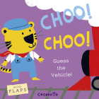 What's That Noise? Choo! Choo!: Guess the Vehicle! Cover Image