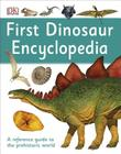 First Dinosaur Encyclopedia (DK First Reference) Cover Image