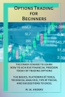 Options Trading for Beginners: The Crash Course To Learn How To Achieve Financial Freedom Today By Trading Options. The Basics, Platforms and Tools, Cover Image